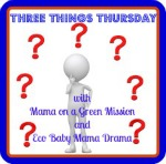Three Things Thursday ~ Week Eight