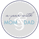 a year with mom and dad button